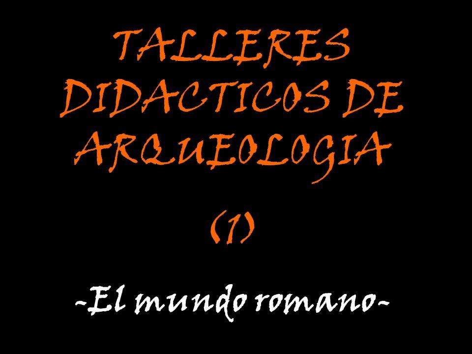 TALLERES DIDACTICOS DE ARQUEOLOGIA