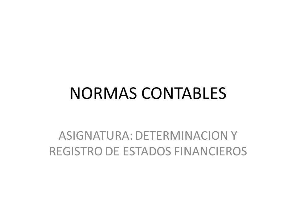 ASIGNATURA: DETERMINACION Y REGISTRO DE ESTADOS FINANCIEROS