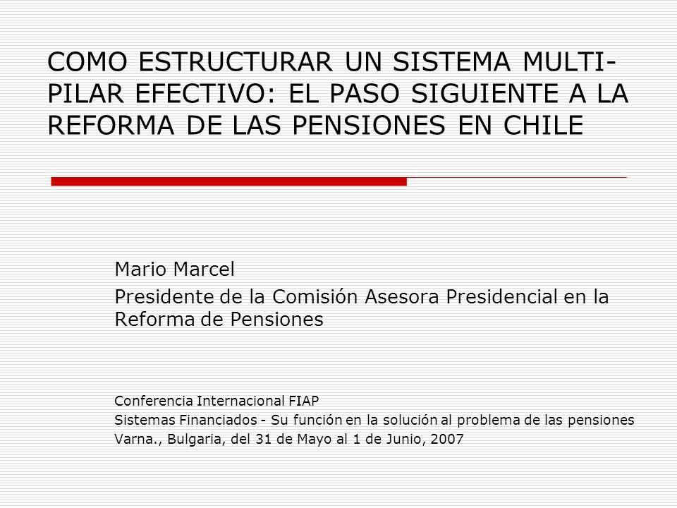 COMO ESTRUCTURAR UN SISTEMA MULTI-PILAR EFECTIVO: EL PASO SIGUIENTE A LA REFORMA DE LAS PENSIONES EN CHILE