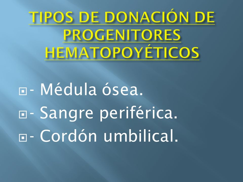 TIPOS DE DONACIÓN DE PROGENITORES HEMATOPOYÉTICOS
