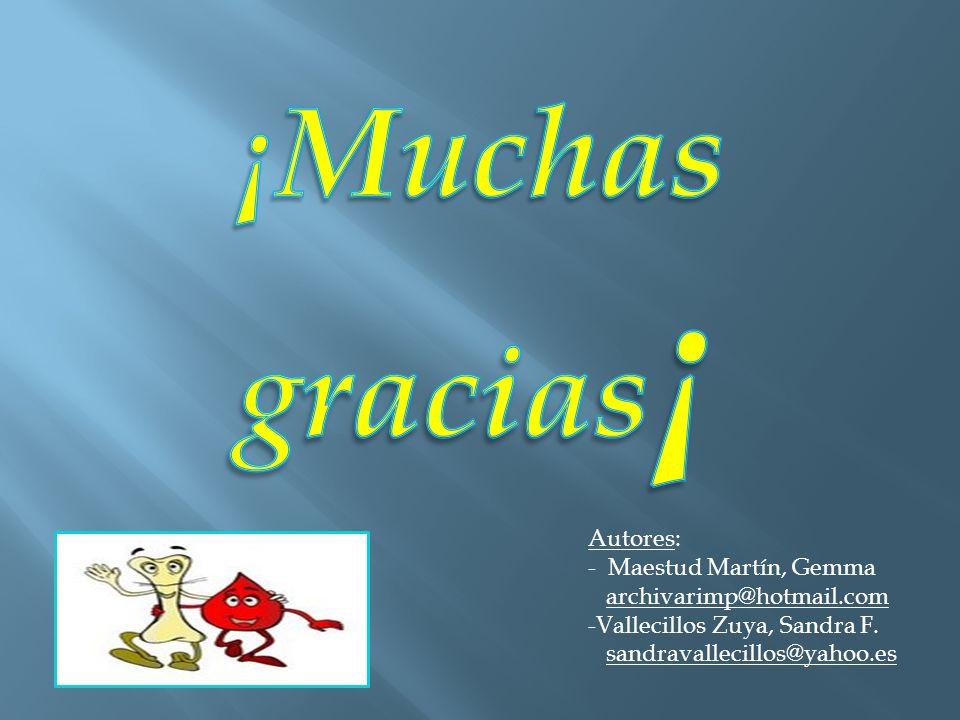 ¡Muchas gracias¡ Autores: - Maestud Martín, Gemma