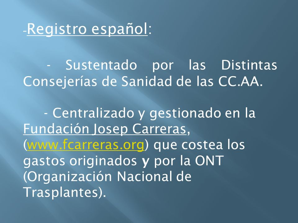 - Sustentado por las Distintas Consejerías de Sanidad de las CC.AA.