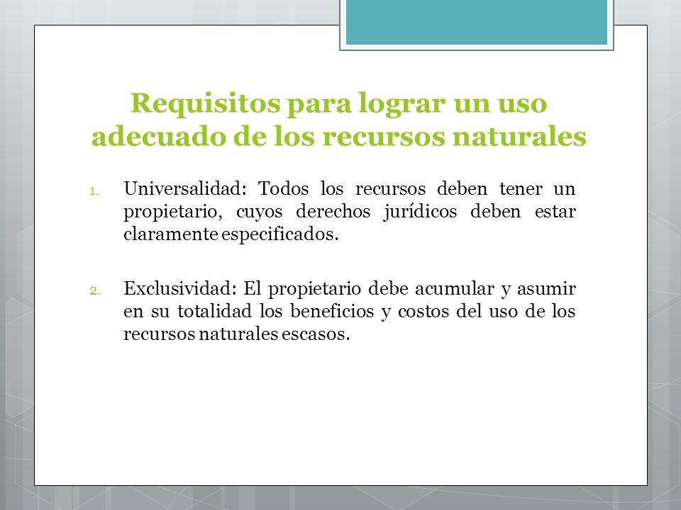 Requisitos para lograr un uso adecuado de los recursos naturales
