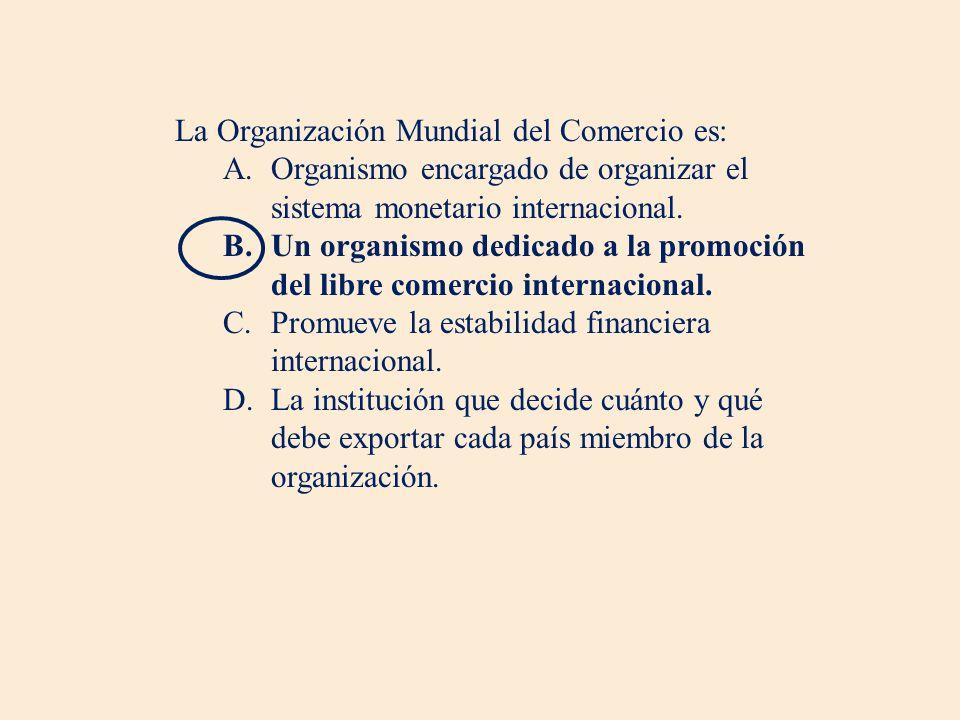 La Organización Mundial del Comercio es: