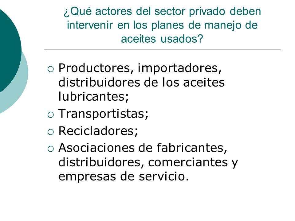 Productores, importadores, distribuidores de los aceites lubricantes;