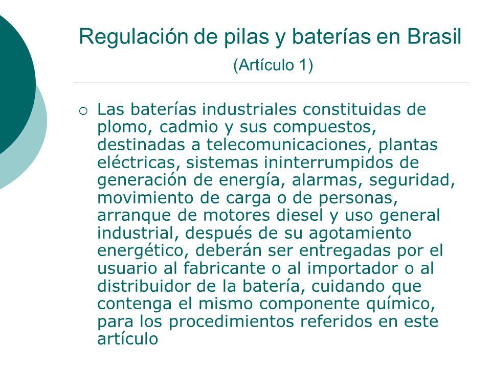 Regulación de pilas y baterías en Brasil (Artículo 1)