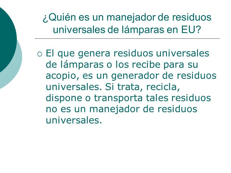 ¿Quién es un manejador de residuos universales de lámparas en EU