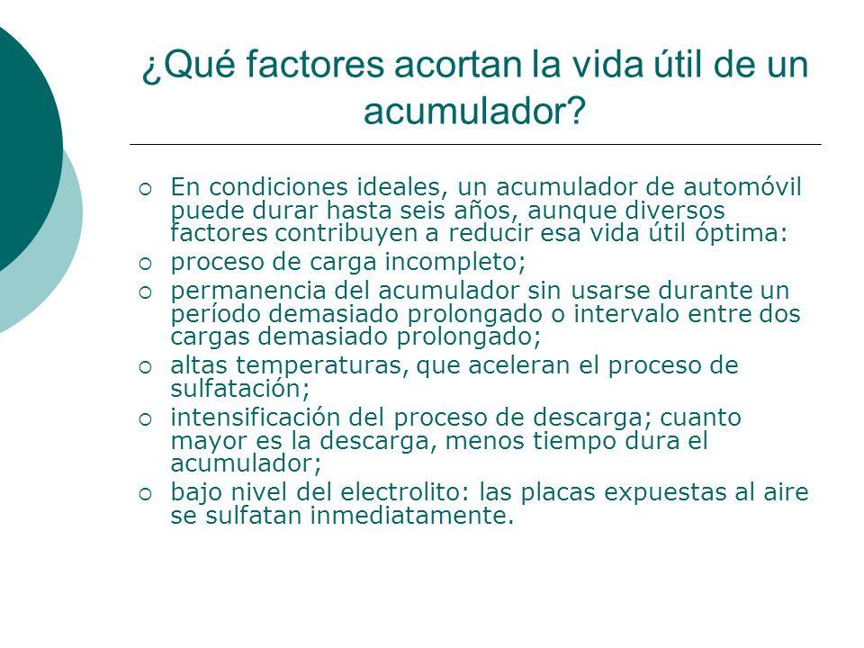 ¿Qué factores acortan la vida útil de un acumulador