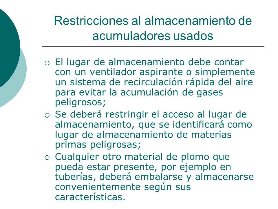 Restricciones al almacenamiento de acumuladores usados