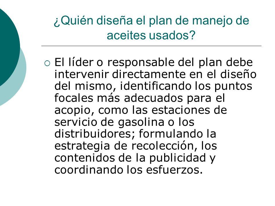 ¿Quién diseña el plan de manejo de aceites usados