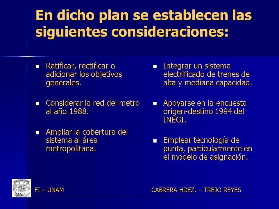 En dicho plan se establecen las siguientes consideraciones: