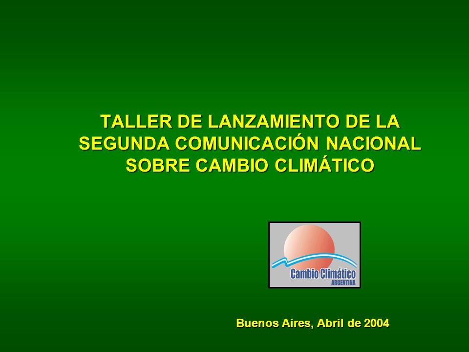 TALLER DE LANZAMIENTO DE LA SEGUNDA COMUNICACIÓN NACIONAL SOBRE CAMBIO CLIMÁTICO
