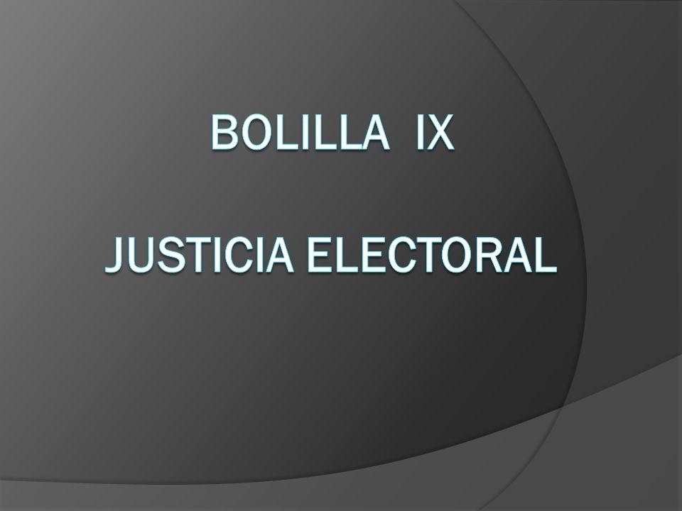 Bolilla IX Justicia Electoral