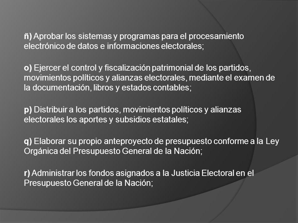 ñ) Aprobar los sistemas y programas para el procesamiento electrónico de datos e informaciones electorales;