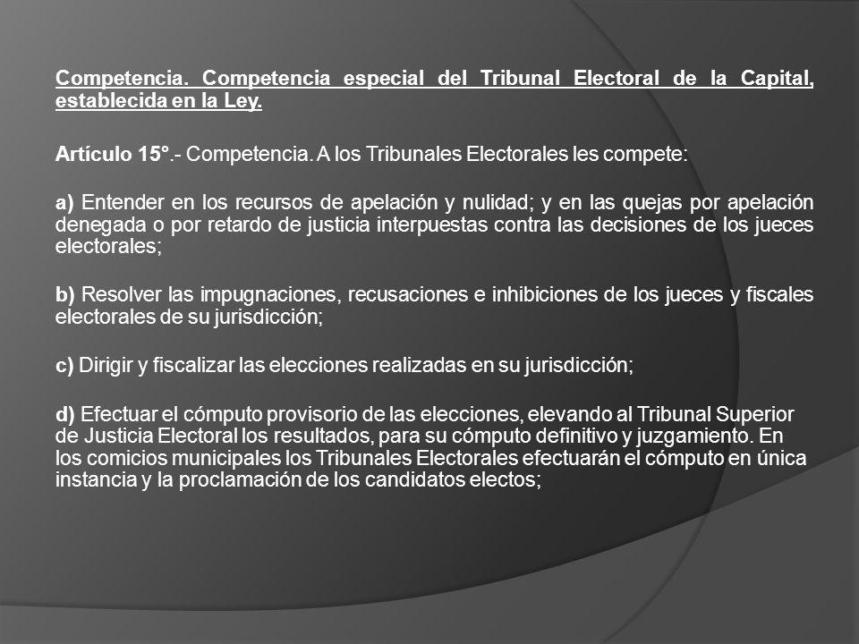 Competencia. Competencia especial del Tribunal Electoral de la Capital, establecida en la Ley.