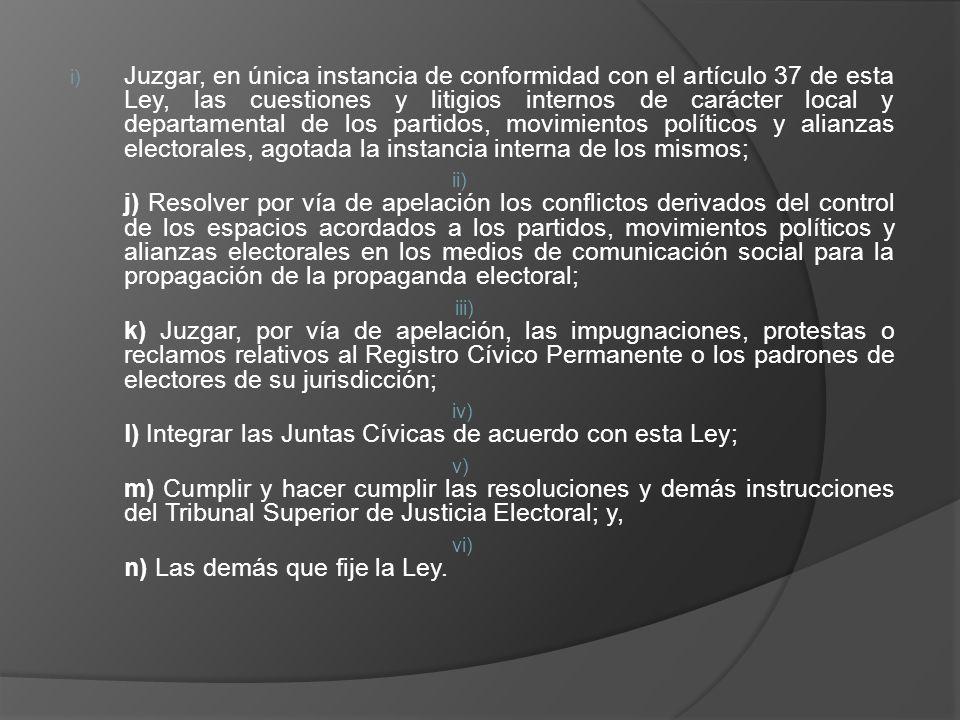 Juzgar, en única instancia de conformidad con el artículo 37 de esta Ley, las cuestiones y litigios internos de carácter local y departamental de los partidos, movimientos políticos y alianzas electorales, agotada la instancia interna de los mismos;