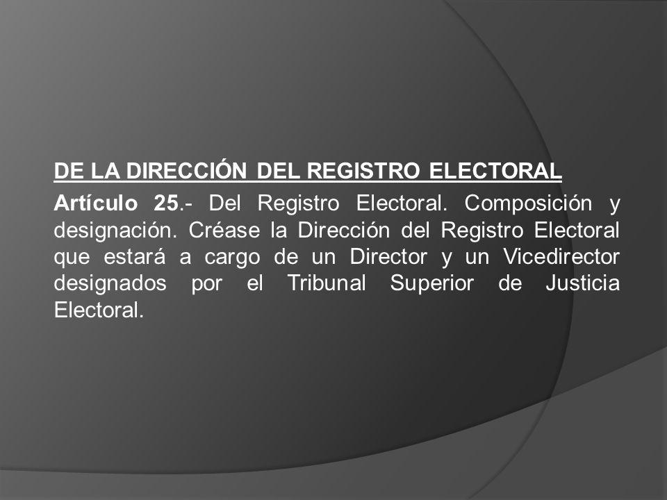 DE LA DIRECCIÓN DEL REGISTRO ELECTORAL