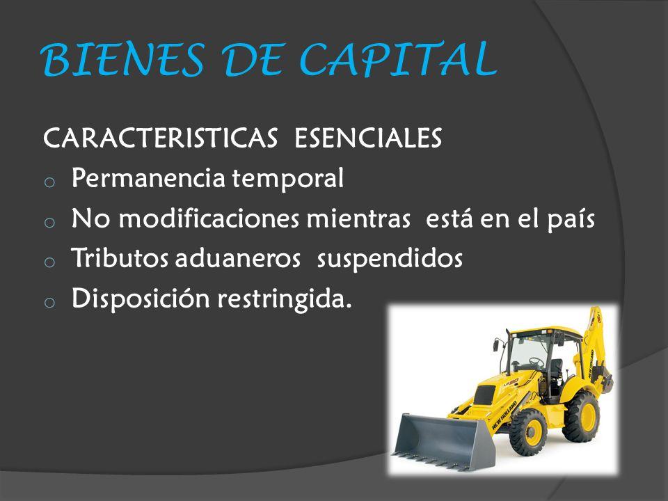 BIENES DE CAPITAL CARACTERISTICAS ESENCIALES Permanencia temporal