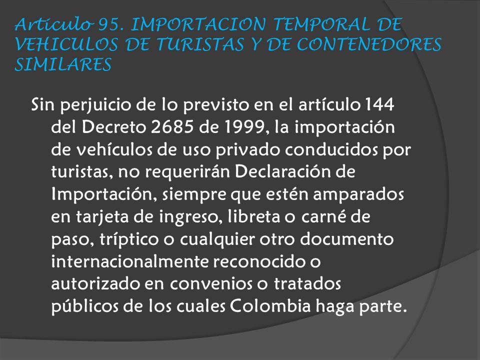Articulo 95. IMPORTACION TEMPORAL DE VEHICULOS DE TURISTAS Y DE CONTENEDORES SIMILARES