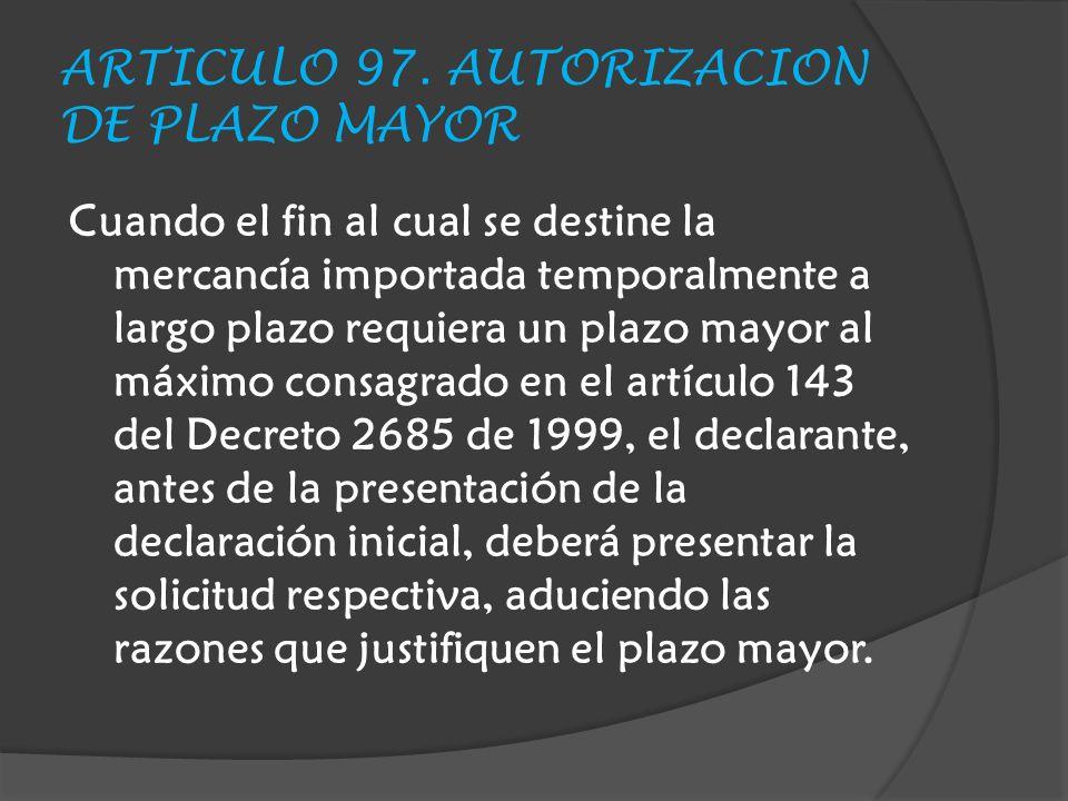 ARTICULO 97. AUTORIZACION DE PLAZO MAYOR