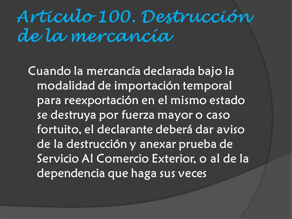 Articulo 100. Destrucción de la mercancía