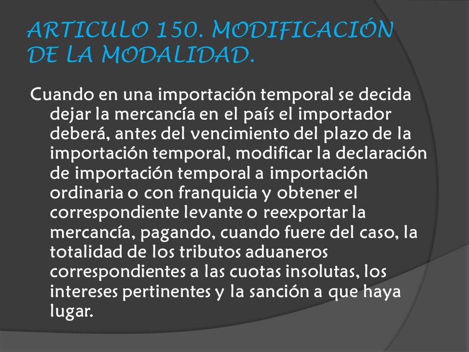 ARTICULO 150. MODIFICACIÓN DE LA MODALIDAD.