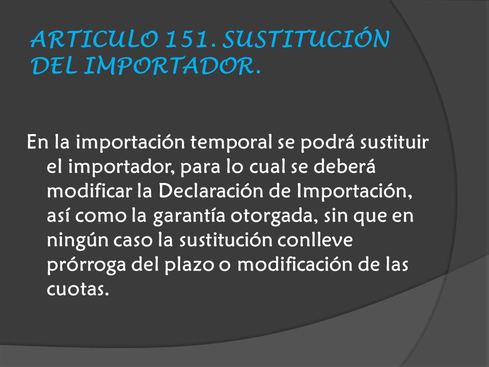 ARTICULO 151. SUSTITUCIÓN DEL IMPORTADOR.