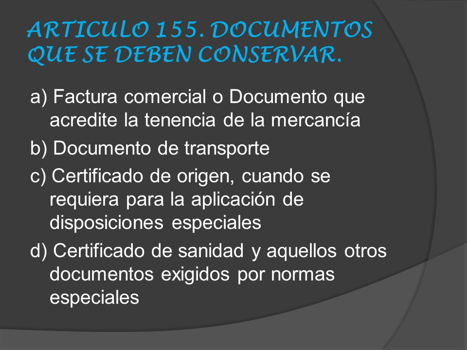 ARTICULO 155. DOCUMENTOS QUE SE DEBEN CONSERVAR.