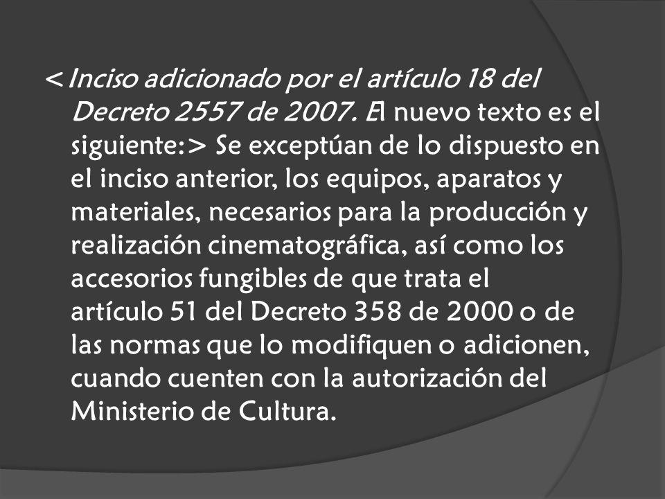 <Inciso adicionado por el artículo 18 del Decreto 2557 de 2007