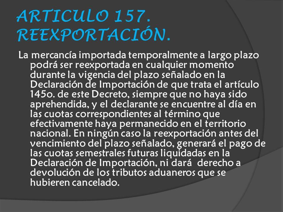 ARTICULO 157. REEXPORTACIÓN.