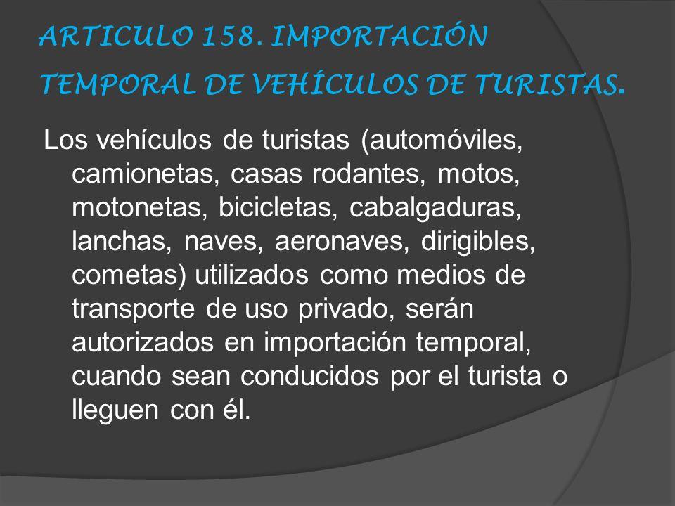 ARTICULO 158. IMPORTACIÓN TEMPORAL DE VEHÍCULOS DE TURISTAS.