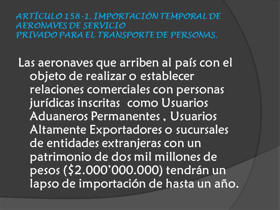 ARTÍCULO 158-1. IMPORTACIÓN TEMPORAL DE AERONAVES DE SERVICIO PRIVADO PARA EL TRANSPORTE DE PERSONAS.