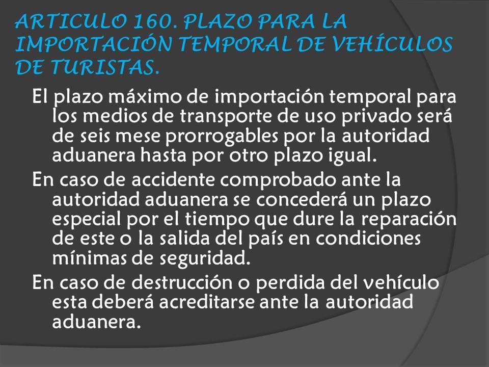 ARTICULO 160. PLAZO PARA LA IMPORTACIÓN TEMPORAL DE VEHÍCULOS DE TURISTAS.