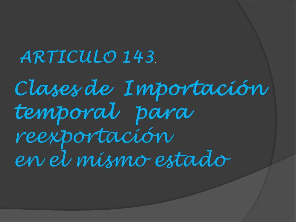 Clases de Importación temporal para reexportación en el mismo estado