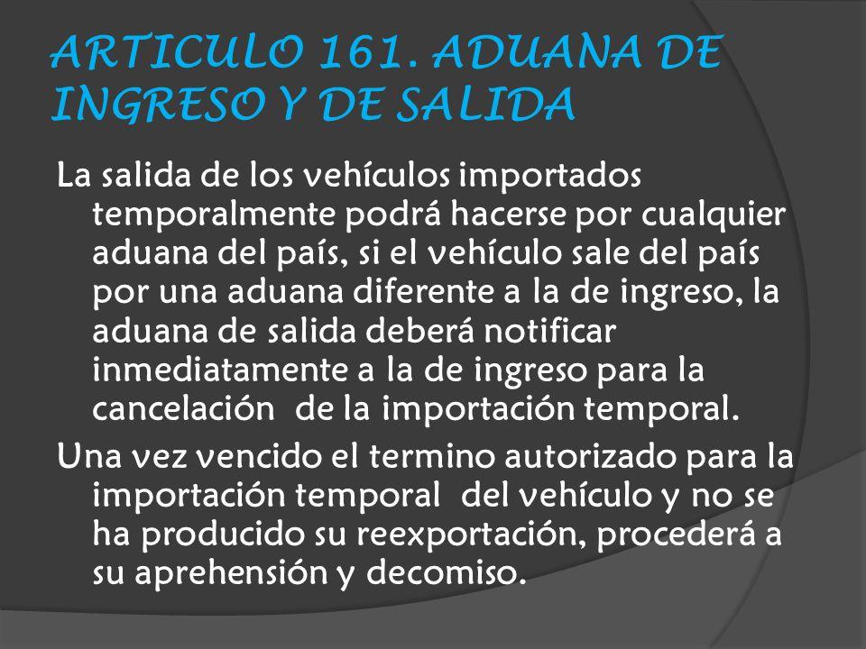 ARTICULO 161. ADUANA DE INGRESO Y DE SALIDA