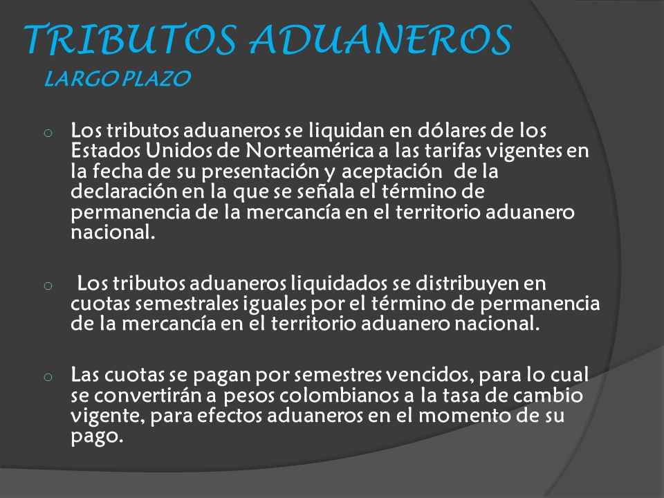 TRIBUTOS ADUANEROS LARGO PLAZO