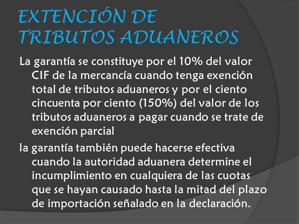 EXTENCIÓN DE TRIBUTOS ADUANEROS