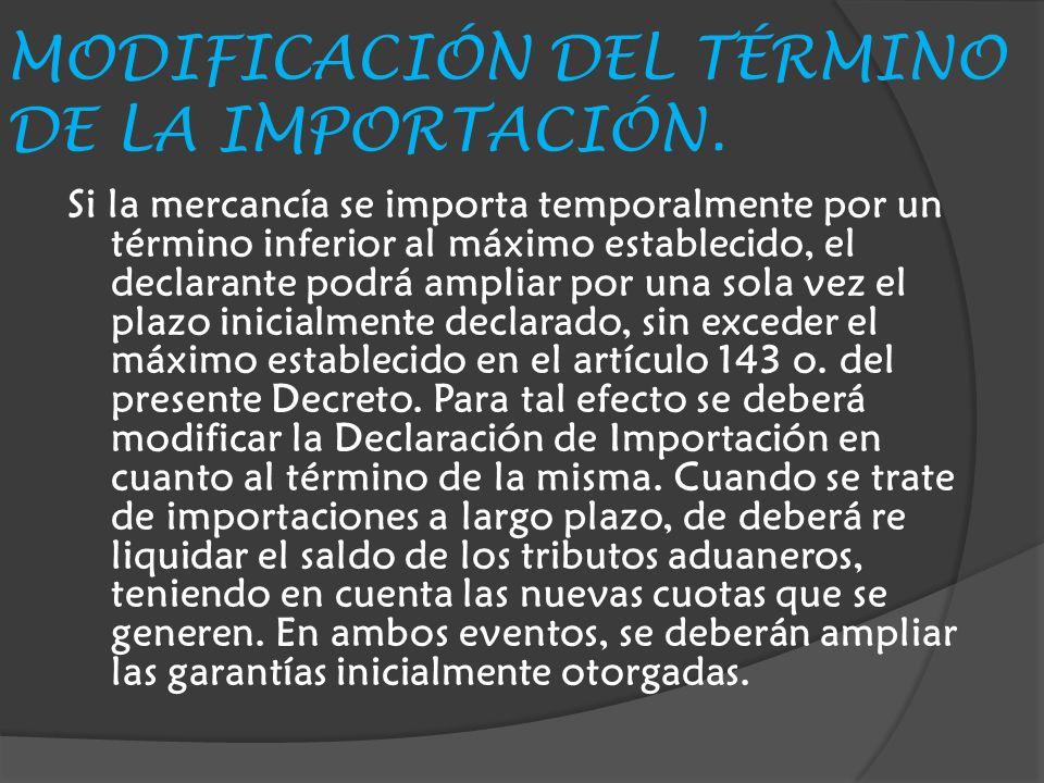 MODIFICACIÓN DEL TÉRMINO DE LA IMPORTACIÓN.
