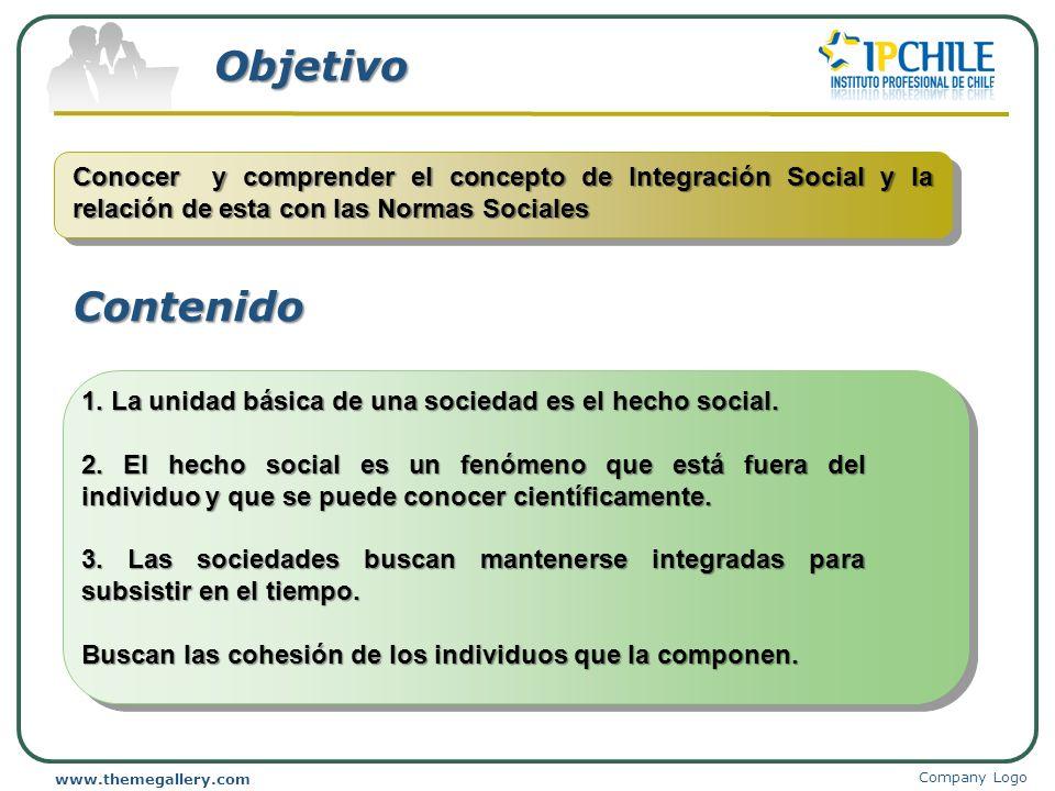 Objetivo Conocer y comprender el concepto de Integración Social y la relación de esta con las Normas Sociales.