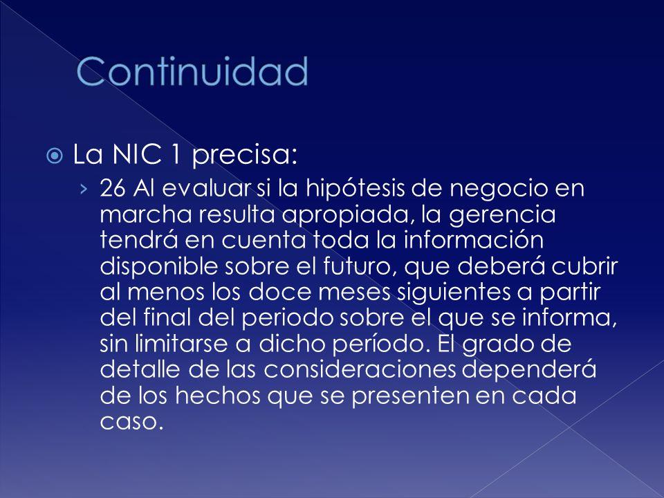 Continuidad La NIC 1 precisa: