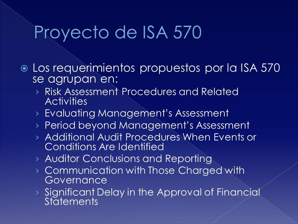 Proyecto de ISA 570 Los requerimientos propuestos por la ISA 570 se agrupan en: Risk Assessment Procedures and Related Activities.