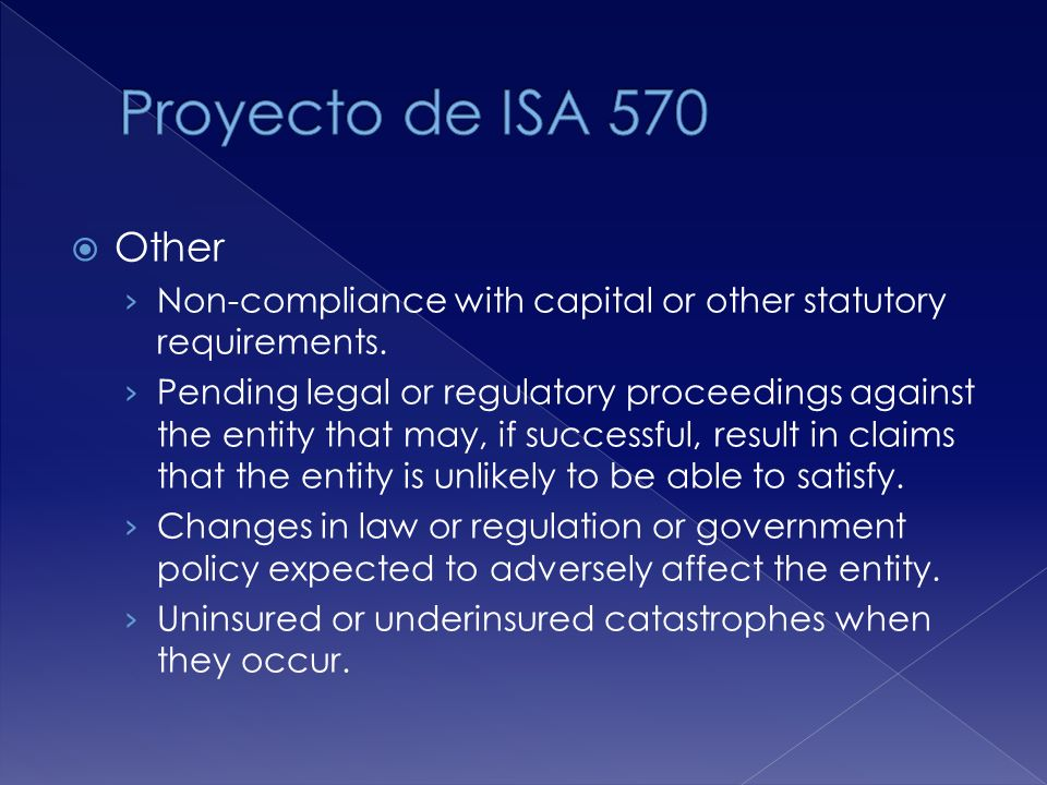 Proyecto de ISA 570 Other. Non-compliance with capital or other statutory requirements.