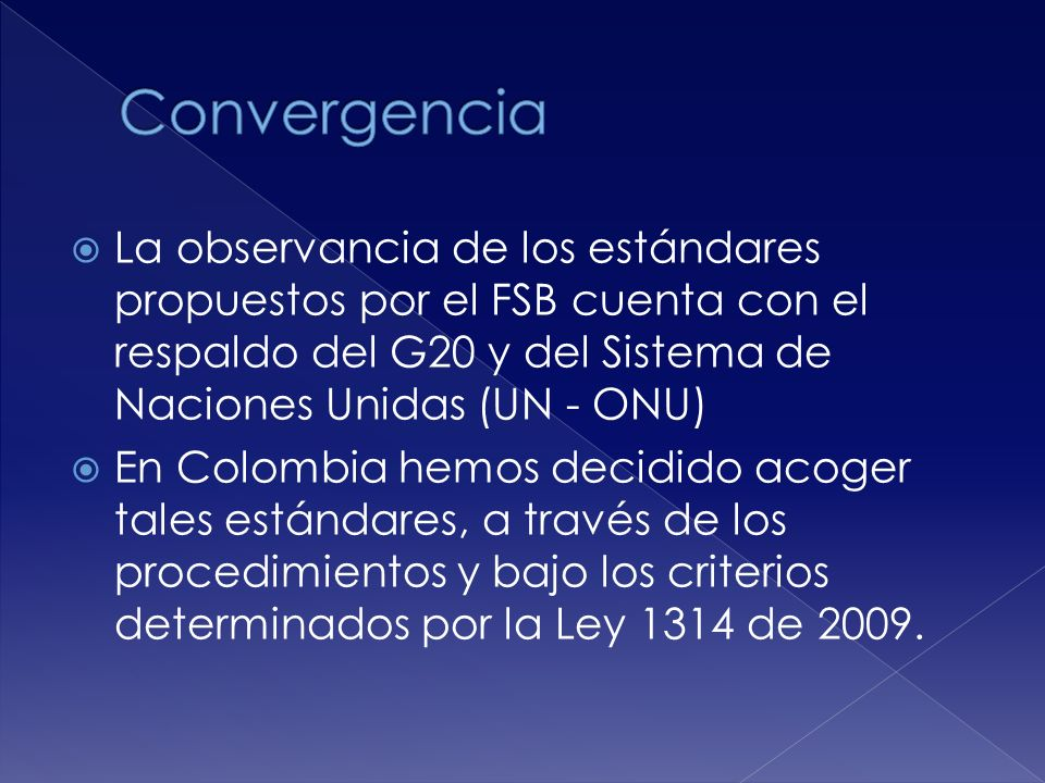 Convergencia La observancia de los estándares propuestos por el FSB cuenta con el respaldo del G20 y del Sistema de Naciones Unidas (UN - ONU)