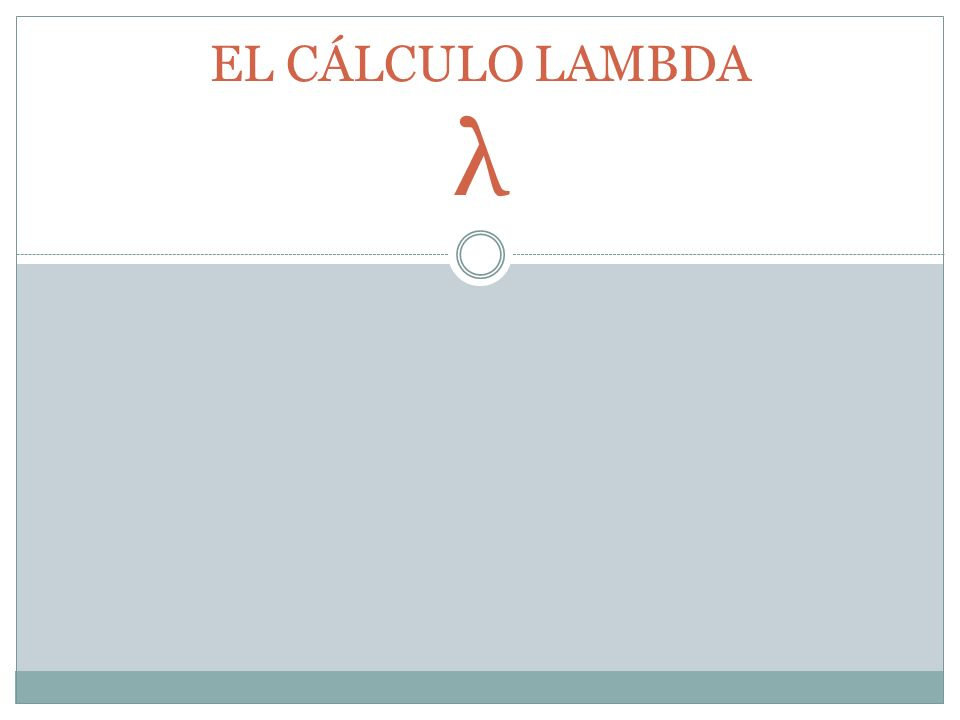EL CÁLCULO LAMBDA λ