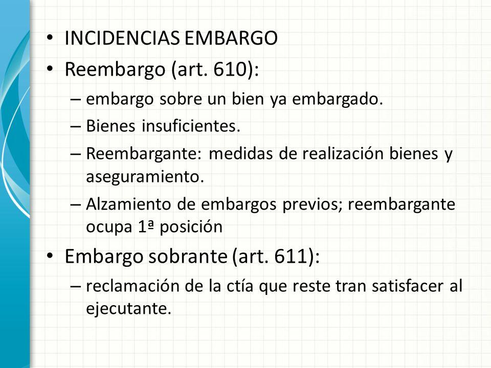 Embargo sobrante (art. 611):