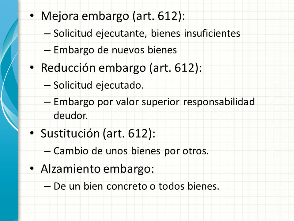 Reducción embargo (art. 612):