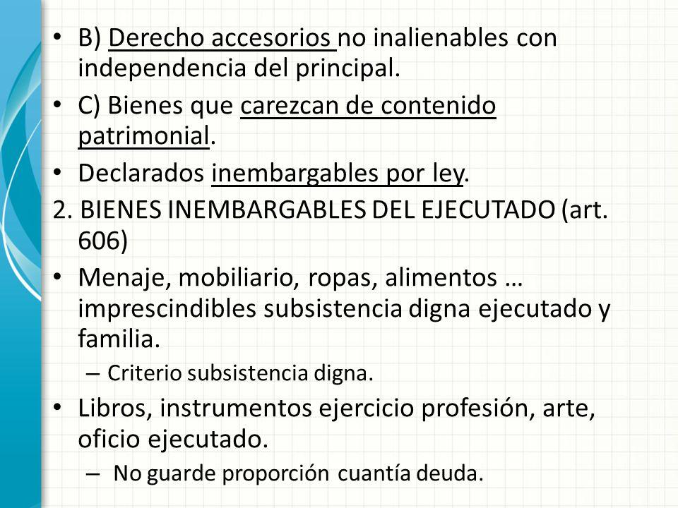 B) Derecho accesorios no inalienables con independencia del principal.