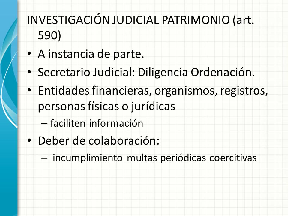 INVESTIGACIÓN JUDICIAL PATRIMONIO (art. 590) A instancia de parte.