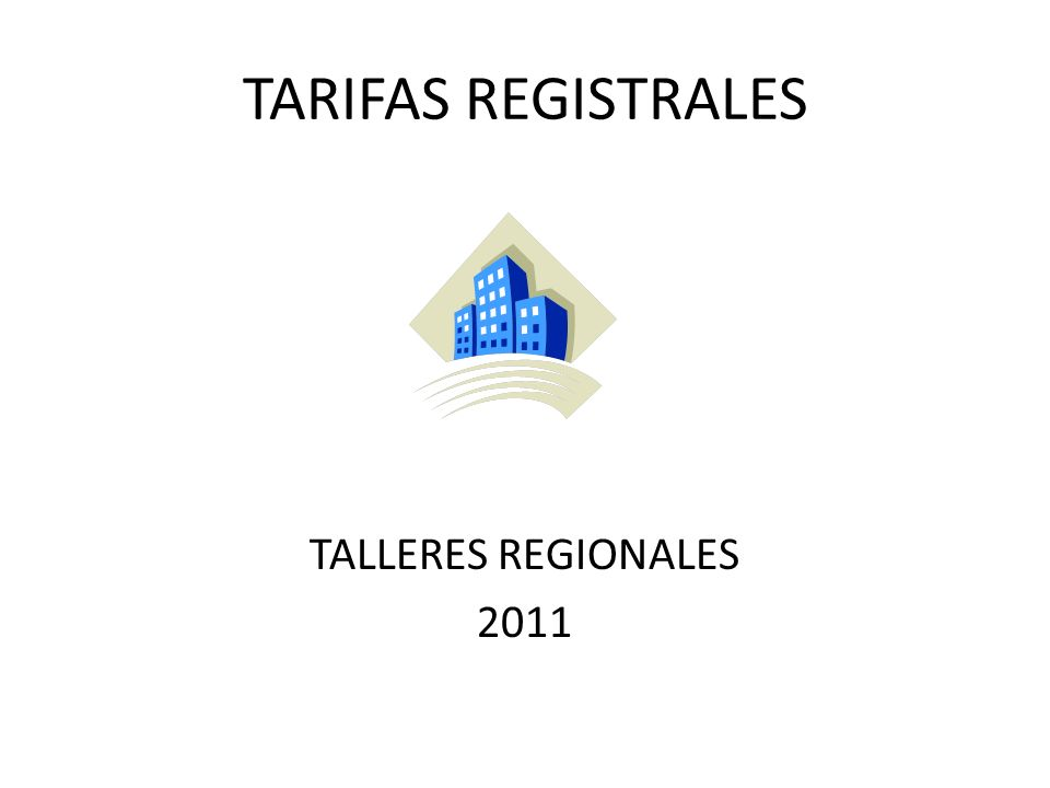 TARIFAS REGISTRALES TALLERES REGIONALES 2011