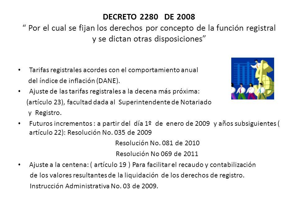 DECRETO 2280 DE 2008 Por el cual se fijan los derechos por concepto de la función registral y se dictan otras disposiciones